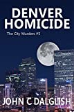 DENVER HOMICIDE(Clean Fiction) (The City Murders Book 5)