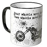 Motoking Tasse, Spruch: Four wheels move the body, ... - SCHWARZ