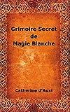grimoire secret de magie blanche