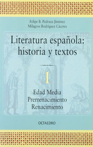 Literatura española. Historia y textos. 1: Edad Media - Prerrenacimiento - Renacimiento (Historia y Literatura) - 9788480633826