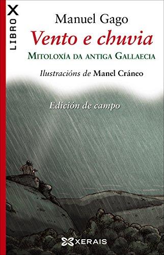 Vento e chuvia (Edición de campo): Mitoloxía da Antiga Gallaecia (Edición Literaria - Librox)