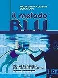 IL METODO BLU: Manuale di educazione alla respirazione consapevole. Esperienze subacquee. (Mater Natura)