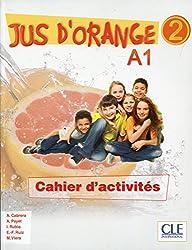 Jus d'orange 2 A1 : Cahier d'activités
