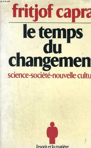 Le Temps du changement : Science, socit et nouvelle culture