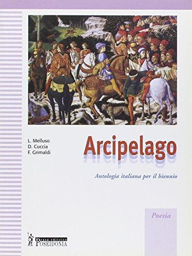 Arcipelago. Antologia per il biennio. Poesia