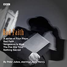 Bad Faith: The Complete Series: Four BBC Radio 4 full cast dramas