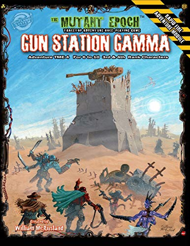 Gun Station Gamma: Adventure TME-4 for The Mutant Epoch Role Playing Game -