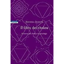 Il libro dei chakra: Il sistema dei chakra e la psicologia