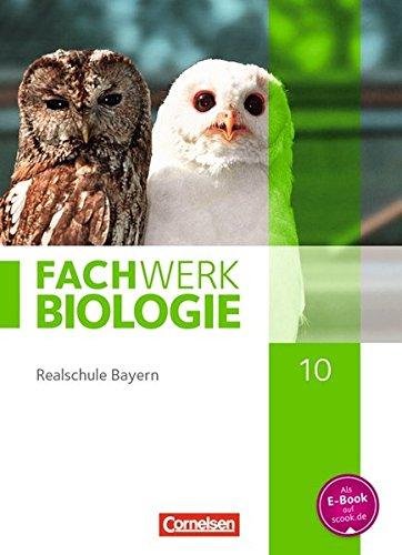 Fachwerk Biologie - Realschule Bayern - Ausgabe 2014: 10. Jahrgangsstufe - Schülerbuch
