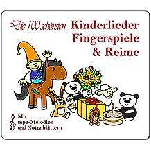 Die 100 schönsten Kinderlieder, Reime & Fingerspiele: Zum Vorlesen, Spielen, Singen, Lachen und Schlafengehen (mit mp3-Melodien und Notenblättern) (German Edition)