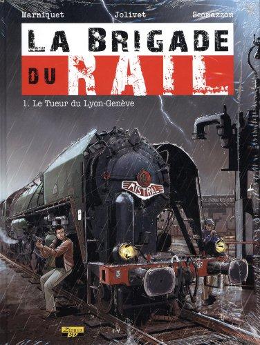 La Brigade du Rail T01 - Exl - le Tueur du Lyon-Genve