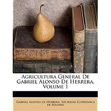 Agricultura General De Gabriel Alonso De Herrera, Volume 1