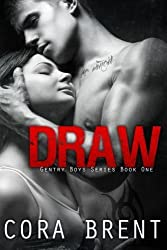Draw (Gentry Boys #1) by Cora Brent (2014-07-27)