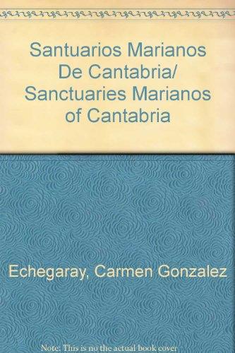 Santuarios marianos de Cantabria por Mª del Carmen González Echegaray