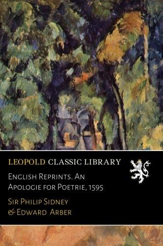 English Reprints. An Apologie for Poetrie, 1595 por Sir Philip Sidney