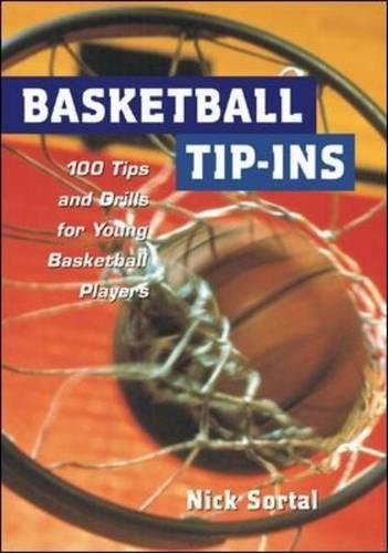 Basketball Tip-Ins: 100 Tips and Drills for Young Basketball Players por Nick Sortal
