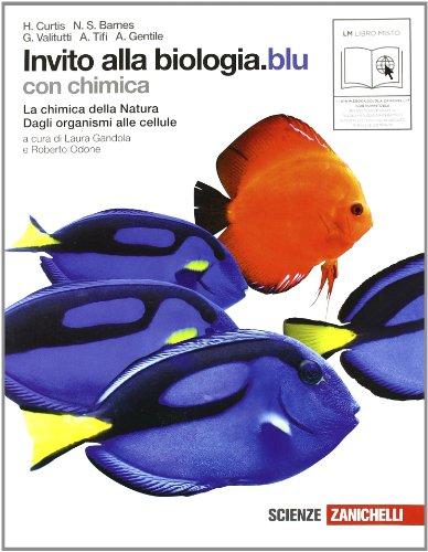 Invito alla biologia. Blu. La chimica della natura-Dagli organismi alle cellule. Per le Scuole superiori. Con espansione online