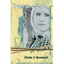 Heart on a Chain by Cindy C Bennett (2010-12-22)