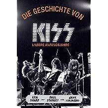 Die Geschichte von KISS - Unsere Anfangsjahre