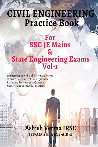 Civil Engineeering Practice Book For SSC JE Mains & State Engineering Services Exams :Solved Conventional Problems (Subjectwise)-Vol 1