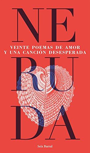 Veinte  poemas de amor y una canción desesperada por Pablo Neruda
