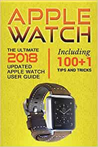 Apple Watch: The Ultimate 2018 updated