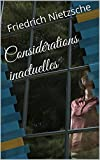 Considérations inactuelles - Format Kindle - 2,11 €