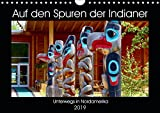 Auf den Spuren der Indianer - Unterwegs in Nordamerika (Wandkalender 2019 DIN A4 quer): Die Ureinwohner Nordamerikas pflegen noch heute ihre ... (Monatskalender, 14 Seiten ) (CALVENDO Kunst)