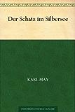 Der Schatz im Silbersee (German Edition)