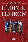 Das neue Lübeck-Lexikon: Die Hansestadt von A bis Z -