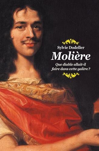 Molière, que diable allait-il faire dans cette galère ? (Poche)