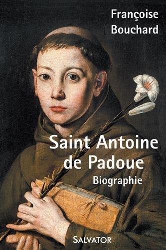 Saint Antoine de Padoue. Biographie par Françoise Bouchard