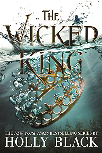 The Wicked King. The Folk Of The Air 2 por Holly Black