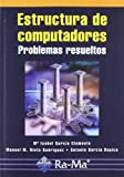 Estructura de Computadores. Problemas Resueltos.