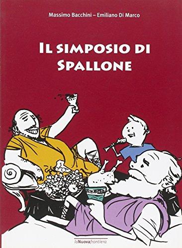 Il simposio di Spallone. Ediz. illustrata