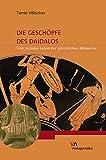 Die Geschopfe Des Daidalos: Vom Sozialen Leben Der Griechischen Bildwerke