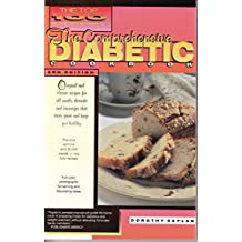 The Top 100 Recipes for Diabet: The Comprehensive Diabetic Cookbook - Original and Classic Recipes for All Meals, Desserts and Beverages That Taste Great and Keep You Healthy