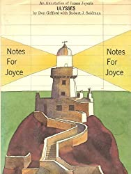 Notes for Joyce: An annotation of James Joyce's Ulysses (Dutton paperback original)
