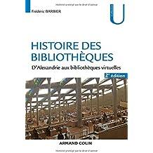 Histoire des bibliothèques - 2e éd. - D'Alexandrie aux bibliothèques virtuelles