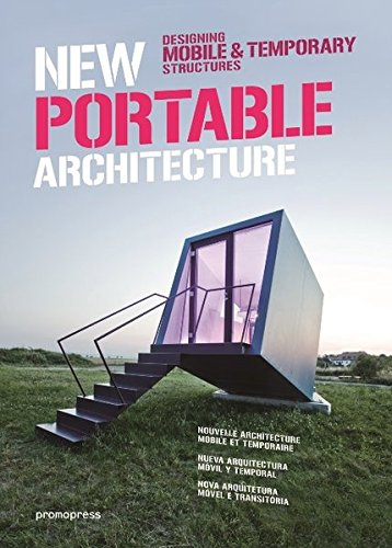 New Portable Architecture: Designing Mobile & Temporary Structures por Wang Shaoqiang