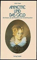 Annette und das Geld: Die Droste, die Schriftstellerei, das Fürstenhäuschen. Ein Lesebuch