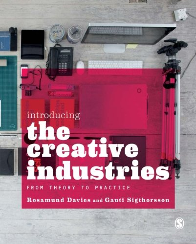 Introducing the Creative Industries: From Theory to Practice por Rosamund Davies