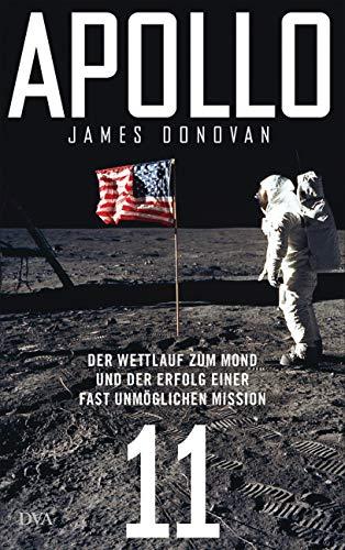 auf zum Mond und der Erfolg einer fast unmöglichen Mission - Mit zahlreichen farbigen Abbildungen ()