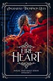 #4: Fire Heart (Magic and Mage Series Book 2)