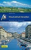 Friaul - Julisch Venetien: Reiseführer mit vielen praktischen Tipps - Eberhard Fohrer