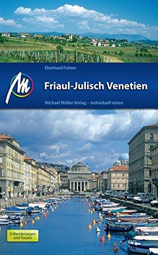 Friaul - Julisch Venetien: Reiseführer mit vielen praktischen Tipps.