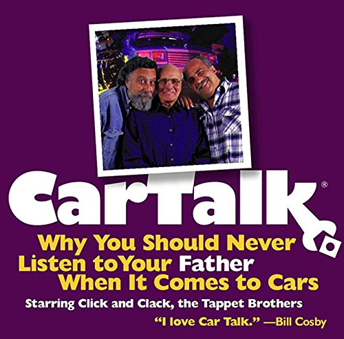 Preisvergleich Produktbild Car Talk: Why You Should Never Listen CD to Your Father When It Comes toCars