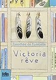 Victoria rêve / Timothée de Fombelle   Fombelle, Timothée de (1973-....). Auteur