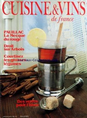 CUISINE ET VINS DE FRANCE [No 393] du 01/01/1984 - PAUILLAC - LA MECQUE DU ROUGE - DROIT SUR ARBOIS - COURTISEZ LES GROSSES LEGUMES - DES VERRES POUR L'HIVER - RECEVOIR - BERNARD LOISEAU - LES SURGELES - LA POCHOUSE PAR NED RIVAL par Collectif