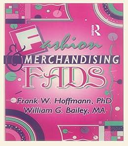Fashion & Merchandising Fads (Haworth Popular Culture) von [Hoffmann, Frank, Ramirez, Beulah B]